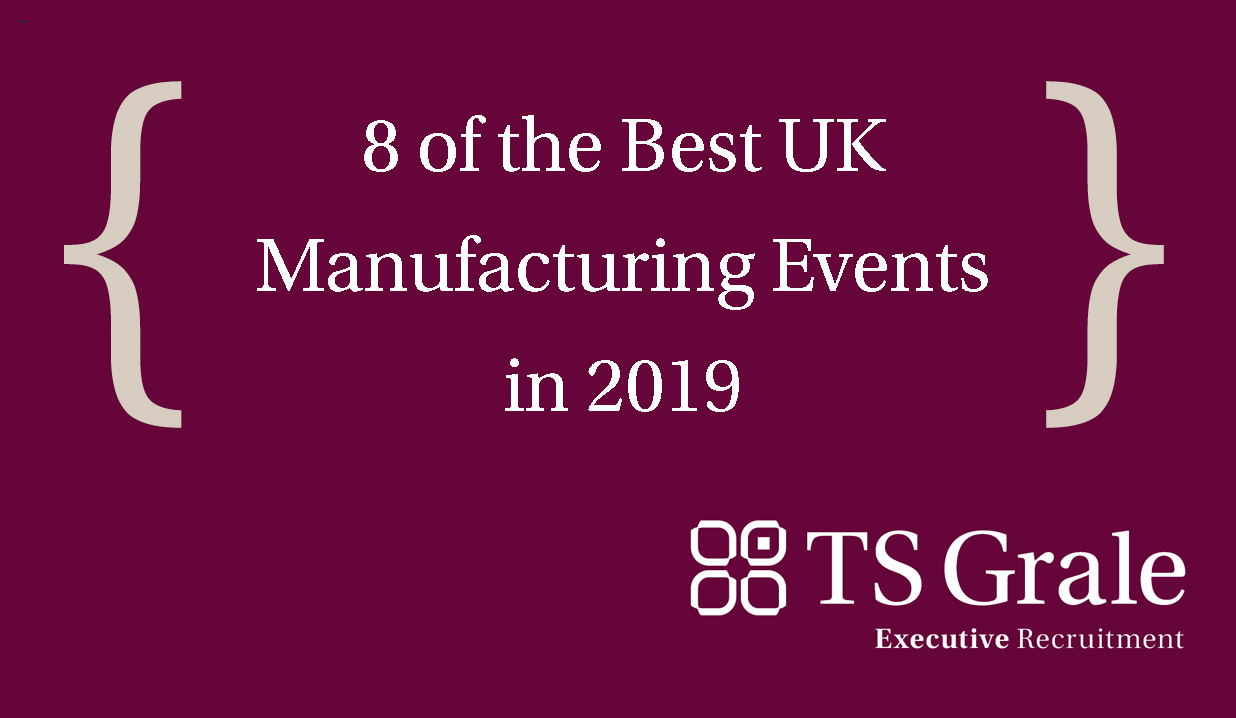 8 of the Best UK Manufacturing Events in 2019
