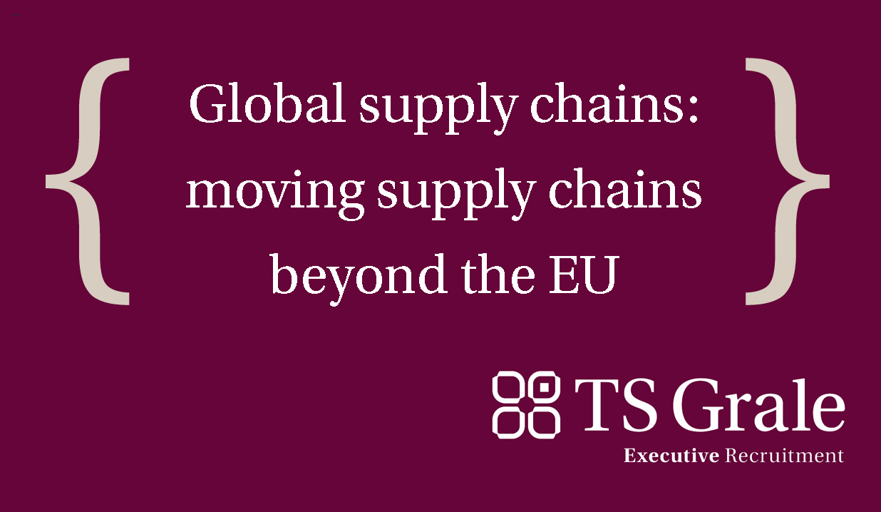 Global supply chains: moving supply chains beyond the EU